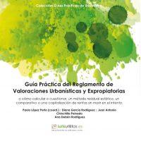 Guía Práctica del Reglamento de Valoraciones Urbanísticas y Expropiatorias