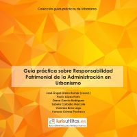 GUÍA PRÁCTICA SOBRE LA RESPONSABILIDAD PATRIMONIAL DE LA ADMINISTRACIÓN EN URBANISMO